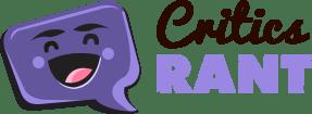 Critics Rant